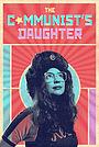 Серіал «The Communist's Daughter» (2021 – ...)