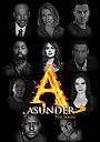 Серіал «Asunder the Series» (2019)