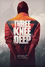 Серіал «Three Knee Deep» (2019 – ...)