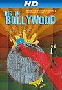 Фільм «Big in Bollywood» (2011)