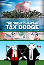 Фільм «The Great Canadian Tax Dodge» (2015)