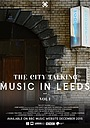 Фильм «The City Talking: Music in Leeds, Vol.1» (2015)