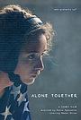 Фильм «Alone Together» (2019)