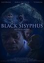 Фильм «Black Sisyphus: Myth & More» (2019)