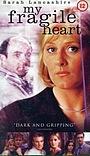 Фільм «My Fragile Heart» (2000)
