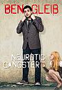 Фильм «Ben Gleib: Neurotic Gangster» (2016)