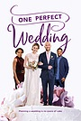 Фільм «Одна идеальная свадьба» (2021)