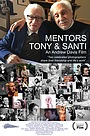 Фильм «Mentors - Tony & Santi» (2019)