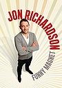 Фільм «Jon Richardson: Funny Magnet» (2012)
