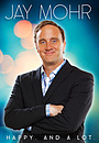 Фильм «Jay Mohr: Happy. And a Lot.» (2015)