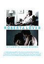 Фільм «Roberta Loved» (2002)