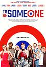 Фільм «To Be Someone» (2020)