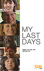 Фильм «The CW Presents: My Last Days, a Special Event» (2016)