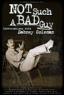 Фільм «Not Such a Bad Guy: Conversations with Dabney Coleman» (2017)
