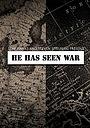 Фільм «He Has Seen War» (2011)