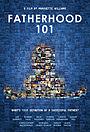 Фільм «Fatherhood 101» (2013)
