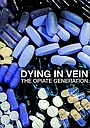 Фільм «Dying in Vein, the opiate generation» (2016)
