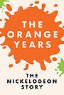 Фильм «Оранжевые годы: История Nickelodeon» (2020)