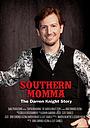Фільм «Southern Momma: The Darren Knight Story» (2018)