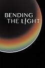 Фільм «Bending the Light» (2014)