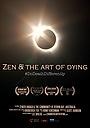Фильм «Zen & the Art of Dying» (2015)