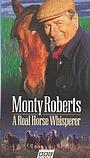 Фільм «Monty Roberts: A Real Horse Whisperer» (1998)