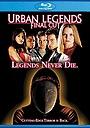 Фільм «The Legend Continues: Urban Legends Final Cut» (2018)