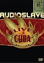 Фильм «Audioslave: Live in Cuba» (2005)