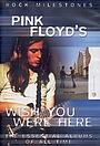 Фильм «Rock Milestones: Pink Floyd's Wish You Were Here» (2005)