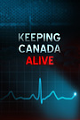 Сериал «Keeping Canada Alive» (2015)
