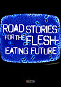 Серіал «Road Stories for the Flesh Eating Future» (1999 – ...)