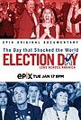 Фильм «Election Day: Lens Across America» (2017)
