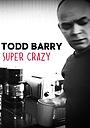 Фільм «Todd Barry: Super Crazy» (2012)