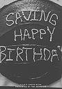Фільм «Saving Happy Birthday» (2016)