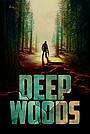 Фільм «Deep Woods» (2020)