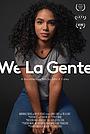 Фільм «#WeLaGente» (2018)