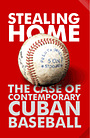 Фильм «Stealing Home: The Case of Contemporary Cuban Baseball» (2001)