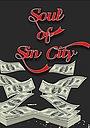 Фильм «Soul of Sin City»