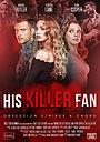 Фильм «His Killer Fan» (2021)