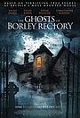 Фильм «The Ghosts of Borley Rectory» (2021)