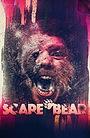 Фильм «Scare Bear» (2020)