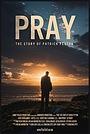 Фильм «Pray: The Story of Patrick Peyton» (2020)