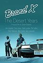 Фільм «Brand X: The Desert Years» (2021)