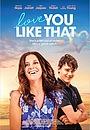 Фільм «Love You Like That» (2021)