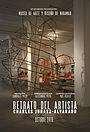 Фільм «Retrato del Artista - Charles Juhasz-Alvarado» (2018)