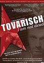 Фильм «Tovarisch, I Am Not Dead» (2007)