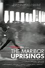 Фильм «The Maribor Uprisings» (2017)