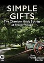 Фильм «Simple Gifts: The Chamber Music Society at Shaker Village» (2016)
