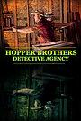 Фильм «Hopper Brothers Detective Agency» (2019)