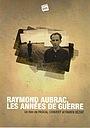 Фильм «Raymond Aubrac, les années de guerre» (2011)
